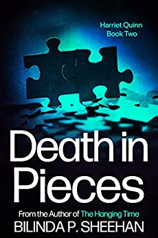 Death in Pieces: A gripping British detective thriller (Harriet Quinn Crime Thrillers Book 2) by [Sheehan, Bilinda P.]