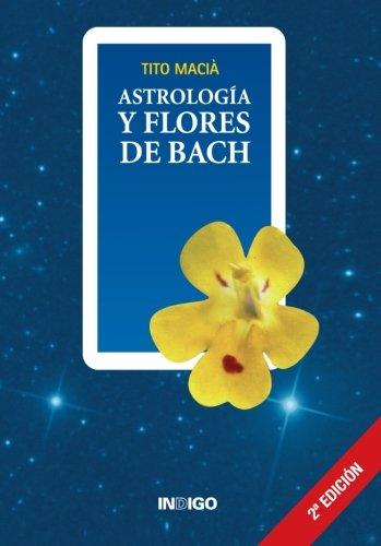 Astrología Y Flores De Bach por Tito Macia