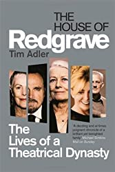 House of Redgrave: The Lives of a Theatrical Dynasty