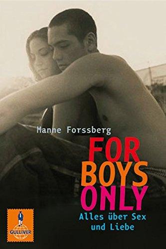 For Boys Only: Alles über Sex und Liebe (Gulliver)