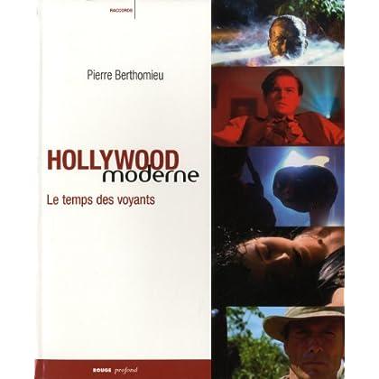 Hollywood moderne - le temps des voyants