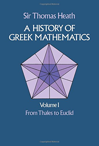 A History of Greek Mathematics: From Thales to Euclid v.1: From Thales to Euclid Vol 1 (Dover Books on Mathematics)