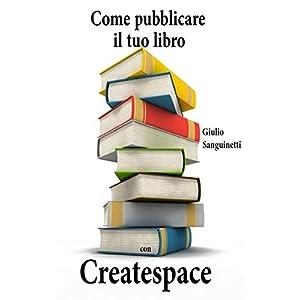 Come pubblicare il tuo libro con Createspace