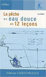 PECHE EN EAU DOUCE EN 12 LECONS