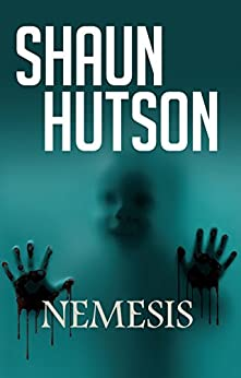 Nemesis: A truly griping and horrifying tale of terror by [Hutson, Shaun]