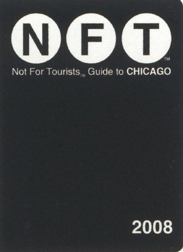 8 Guide to Chicago (Not for Tourists Guidebook) ()