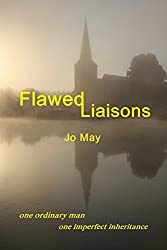 Flawed Liaisons: One ordinary man. One imperfect inheritance.