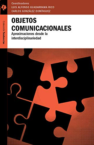 Objetos comunicacionales: Aproximaciones desde la ...