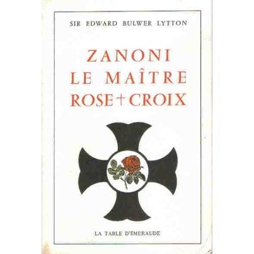 Zanoni : le maitre rose croix    (1990) par Sir Edward Bulwer Lytton