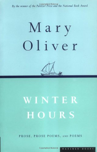 Winter Hours: Prose, Prose Poems, and Poems