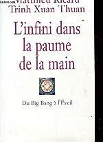 l' Infini Dans La Paume De La Main - Du Big Bang à l' Éveil de Mathieur Ricard - Trin Xuan Thuan