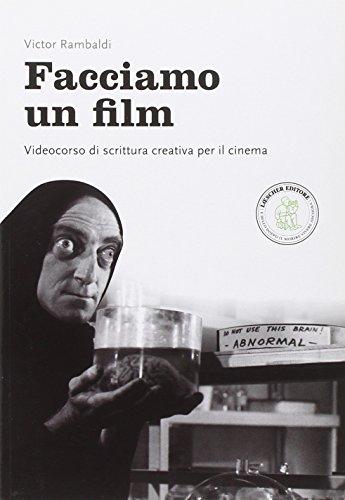 Facciamo un film. Videocorso di scrittura creativa per il cinema. Per la Scuola media. Con e-book. Con espansione online