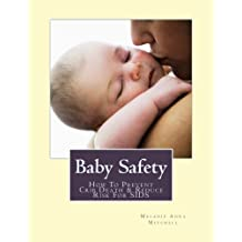 Baby Safety: How To Prevent Nursery Injuries, SIDS (Sudden Infant Death Syndrome) And Baby Sleeping Accidents: Volume 1