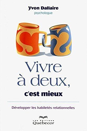 vivre-a-deux-cest-mieux-developper-les-habiletes-relationnelles-by-yvon-dallaire-2012-08-23