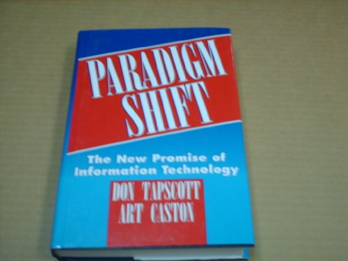paradigm shift. the new promise of information technology