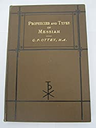 Prophecies and Types of Messiah. Four lectures to pupil teachers