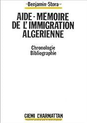 Aide-mémoire de l'immigration algérienne, 1922-1962 :. Chronologie, bibliographie