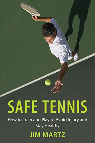 Safe Tennis: How to Train and Play to Avoid Injury and Stay Healthy (Play-und Stay-tennis-ball)