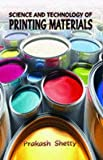 Printing Materials Science deals with the chemical materials used and chemical processes involved in the printing industry. This book covers the physical and chemical nature of the printing materials, and their role and applications in the various pr...