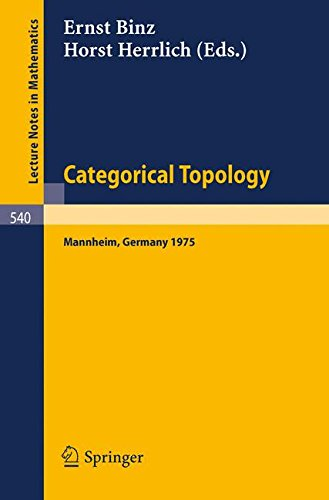 Categorical Topology: Proceedings of the Conference Held at Mannheim, 21-25 July 1975 PDF Books