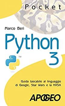 Python 3: Guida tascabile al linguaggio di Google, Star Wars e la NASA (Pocket) di [Beri, Marco]