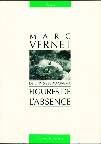 Figures De Labsence (Cahiers du cinéma. Collection essais) par Vernet