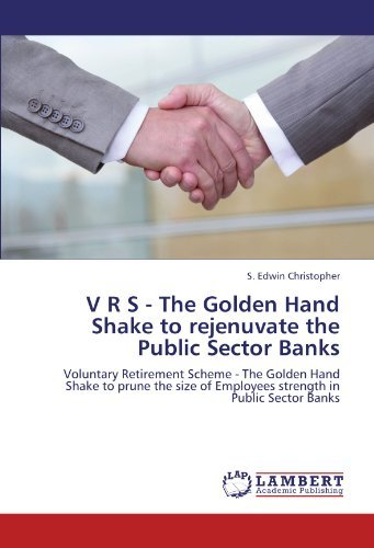 v-r-s-the-golden-hand-shake-to-rejenuvate-the-public-sector-banks-voluntary-retirement-scheme-the-go