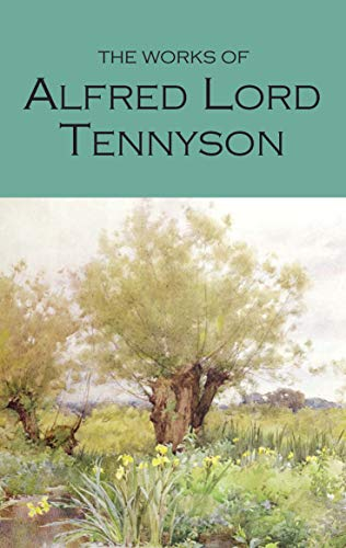 The Works of Alfred Lord Tennyson (Wordsworth Poetry Library)