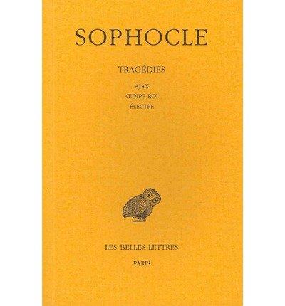 Tragedies: Ajax - Oedipe Roi - Electre (Collection Des Universites De France Serie Grecque) (Paperback)(French) - Common
