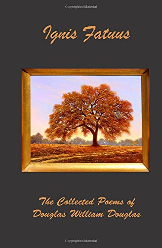 Ignis Fatuus: The Collected Poems