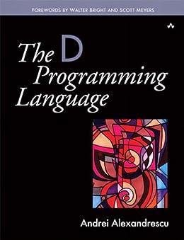 The D Programming Language von [Alexandrescu, Andrei]