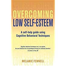 Overcoming Low Self-Esteem (Overcoming Books) by Dr Melanie Fennell (2009-04-16)
