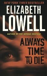 Always Time to Die by Elizabeth Lowell (2006-05-30)