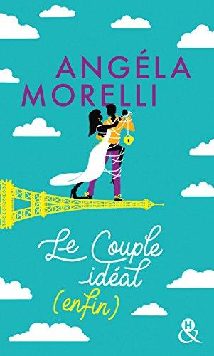 Le couple idéal (enfin) (Les Parisiennes t. 3) par Angéla Morelli