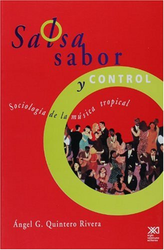 Salsa, sabor y control: Sociología de la música