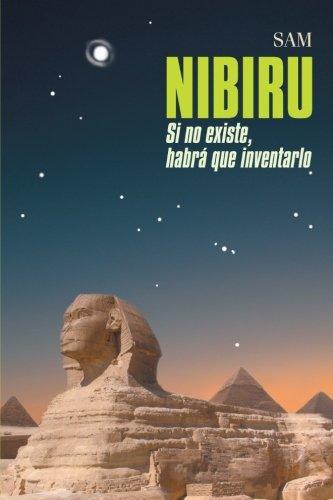 Nibiru: Si No Existe, Habra Que Inventarlo