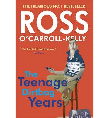 [(Ross O'Carroll Kelly: The Teenage Dirtbag Years)] [ By (author) Ross O'Carroll-Kelly, With Paul Howard, Illustrated by Alan Clarke ] [September, 2003]