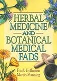 Herbal Medicine and Botanical Medical Fads [Paperback] [Jan - Best Reviews Guide