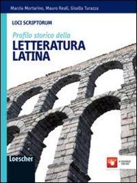 Loci scriptorum. Profilo della letteratura latina. Per le Scuole superiori. Con espansione online