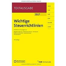 Wichtige Steuerrichtlinien: Richtlinien in Auszügen zur Abgabenordnung, Einkommensteuer, Lohnsteuer, Körperschaftsteuer, Gewerbesteuer, Umsatzsteuer. (Textausgabe)