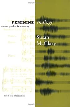 Feminine Endings: Music, Gender, and Sexuality: Music, Gender and Sexuality de [Mcclary, Susan]