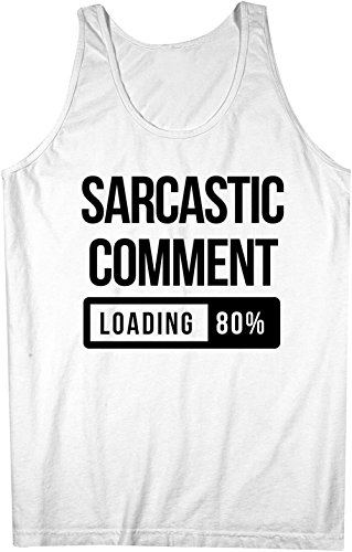 Sarcastic Comment Loading Divertente Cool Uomo Tank Top Canotta Bianca Large