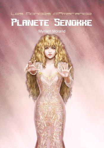 Planète Senokke (Les Mondes d'Amarande t. 10)