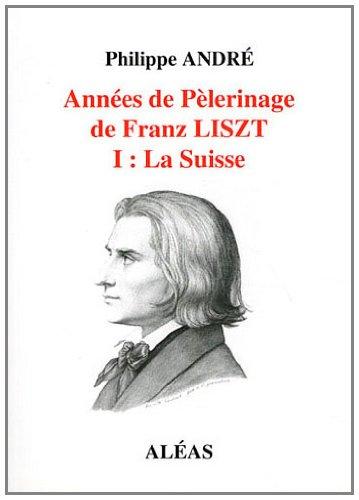 Années de pèlerinage de Franz Liszt : Tome 1, La Suisse