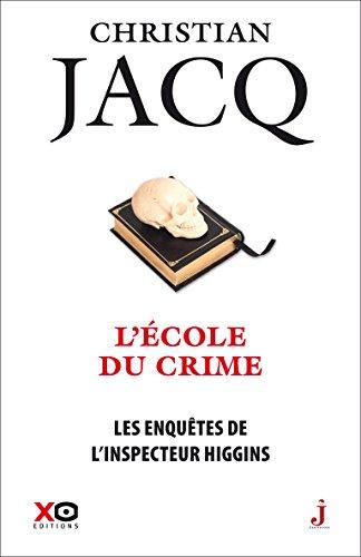 Les enquêtes de l'inspecteur Higgins - tome 23 L'école du crime par Christian Jacq