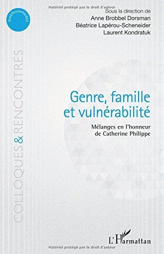 Genre, famille et vulnérabilité: Mélanges en l'honneur de Catherine Philippe par Anne Brobbel Dorsman