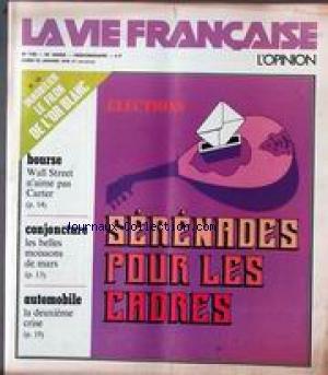 VIE FRANCAISE (LA) [No 1702] du 23/01/1978 - SERENADES POUR LES CADRES - BOURSE - CONJONCTURE - AUTOMOBILE - IMMOBILIER - LE FILON DE L'OR BLANC. par Collectif
