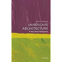 Landscape Architecture: A Very Short Introduction