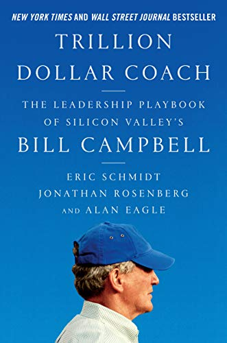 Trillion Dollar Coach: The Leadership Playbook of Silicon Valley's Bill Campbell Hardcover Bill
