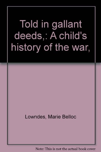 Told in Gallant Deeds: A Child's History of the War